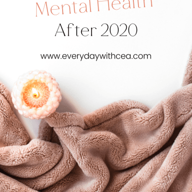 Mental Health After 2020 | Everyday with CEA | In honor of Mental Health Awareness Month, here are some tips to care for your mental health as we continue to move away from 2020.