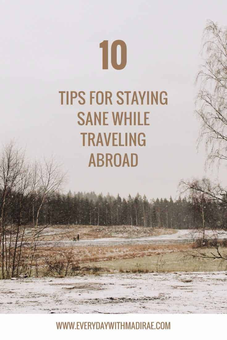 10 Tips For Staying Sane While Traveling Abroad