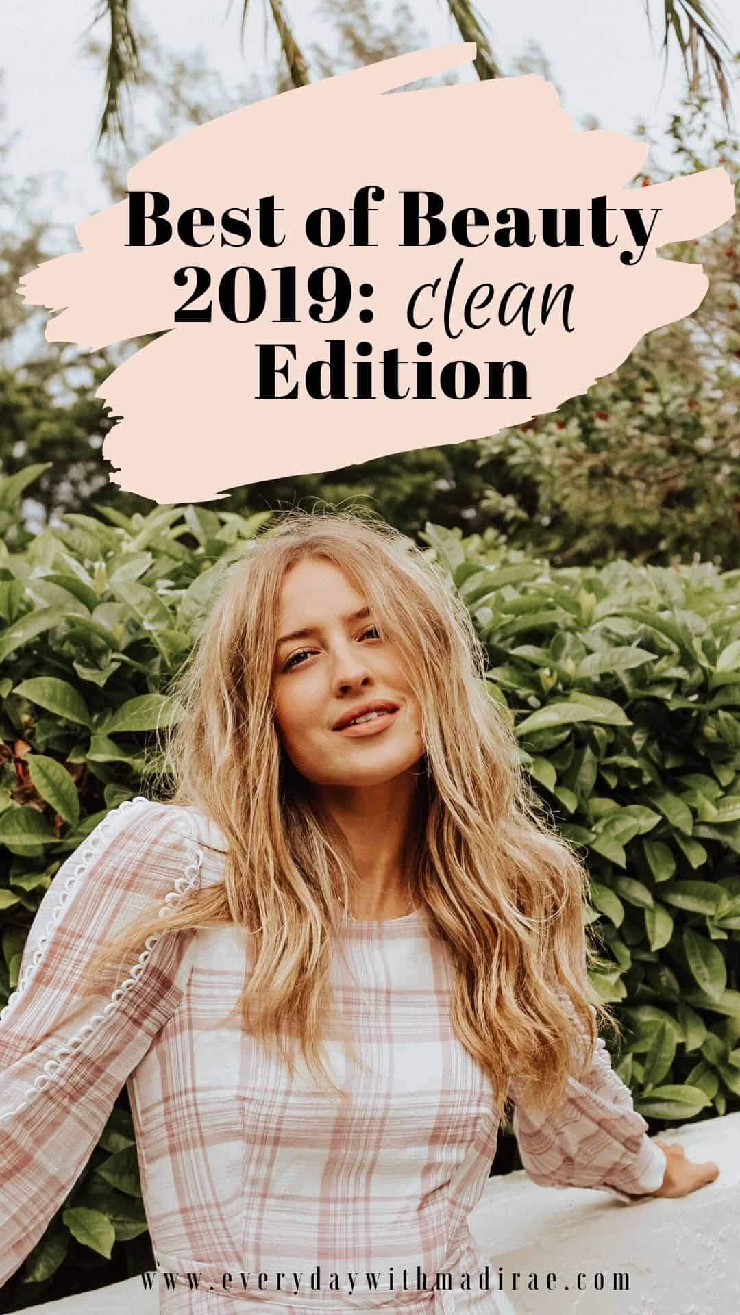 The Best of Beauty 2019: An ultimate list of clean beauty favorites, including 50 amazing products for your hair, skin, nails & MORE!