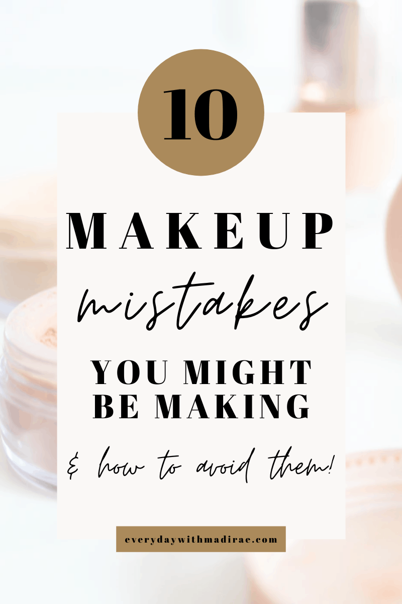 10 Makeup Mistakes You Might Be Making & How to Avoid Them Pinterest Graphic