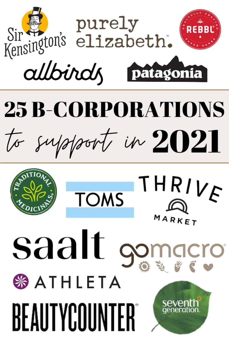 This list consists of 25 of the best certified B Corporations to support in 2021 & why supporting B Corps is so important for us as consumers!