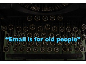 Email is for old people