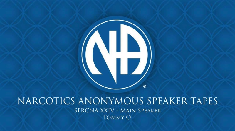 SFRCNA XXIV: Main Speaker - Tommy O. (Narcotics Anonymous Speaker Tapes)