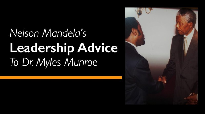 Nelson Mandela's Leadership Advice to Dr. Myles Munroe