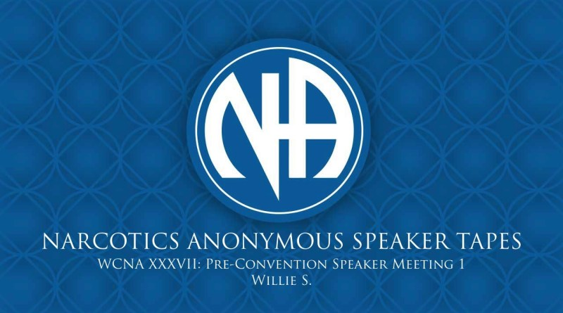 WCNA XXXVII: Pre-Convention Speaker Meeting 1 - Willie S. (Narcotics Anonymous Speaker Tapes)
