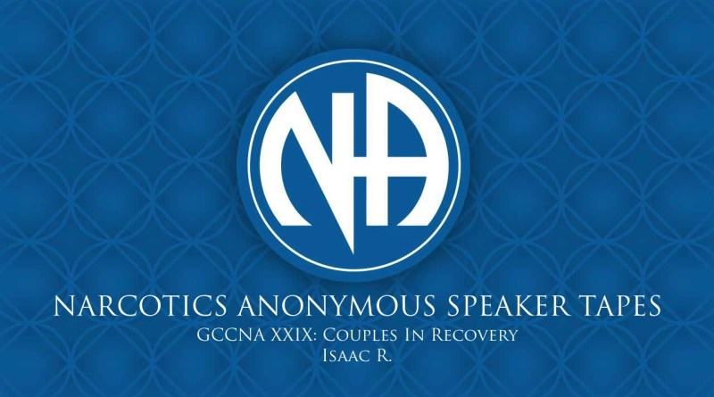 GCCNA XXIX: Couples In Recovery - Isaac R. (Narcotics Anonymous Speaker Tapes)
