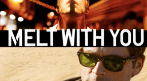 I MELT WITH YOU Review