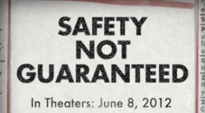 """""""Safety Not Guaranteed"""" Review"""