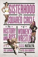 Sisterhood of the Squared Circle by Pat Laprade
