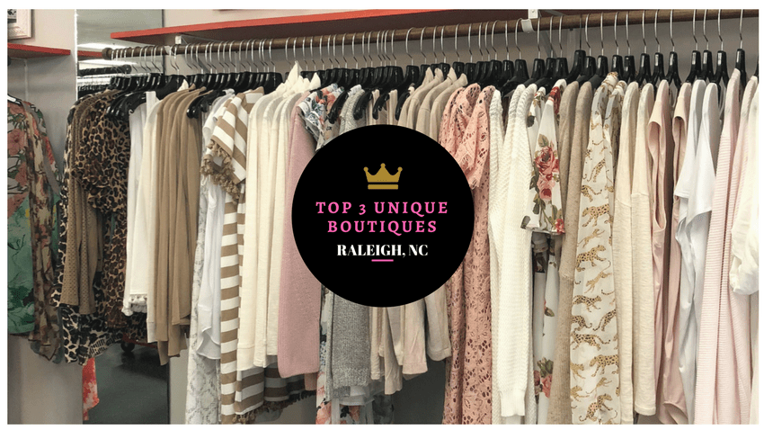 Top 3 Unique Boutiques in the Raleigh Area