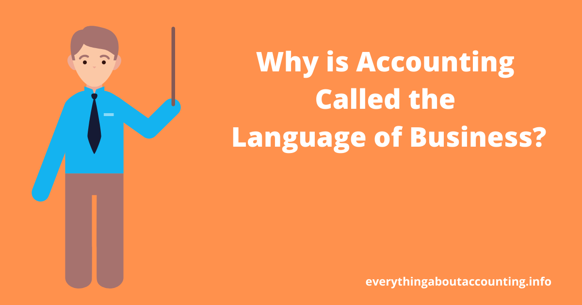 Why is Accounting Called the Language of Business?