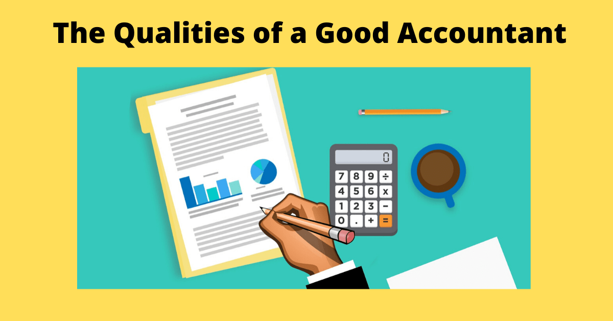 The Qualities of a Good Accountant