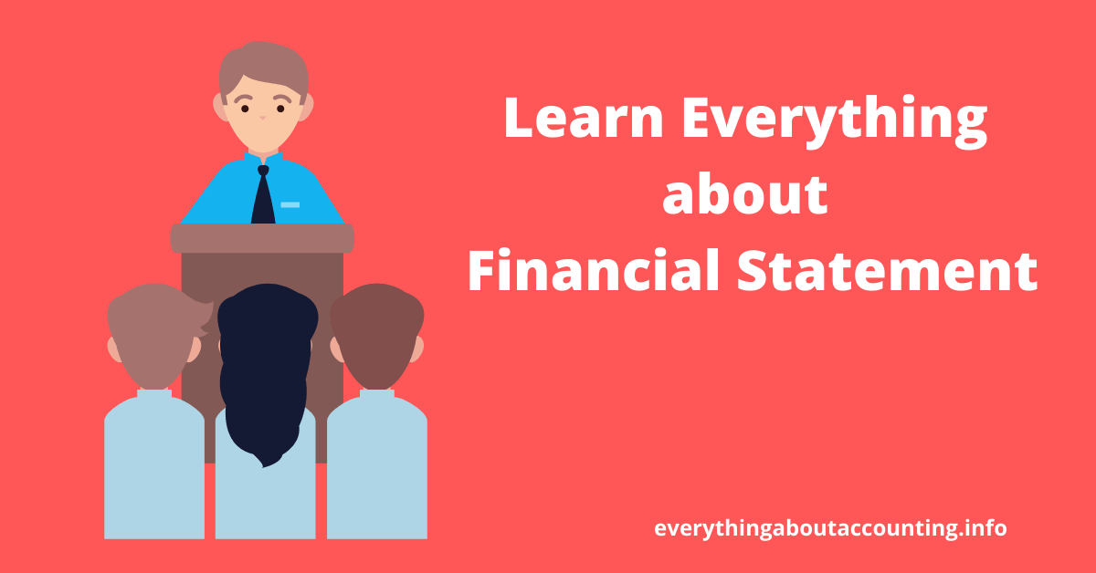 Everything about Financial Statement