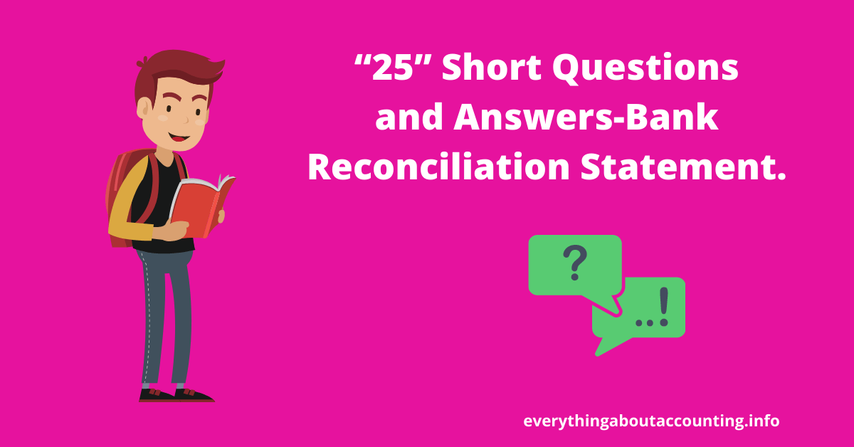 Short Questions and Answers-Bank Reconciliation Statement