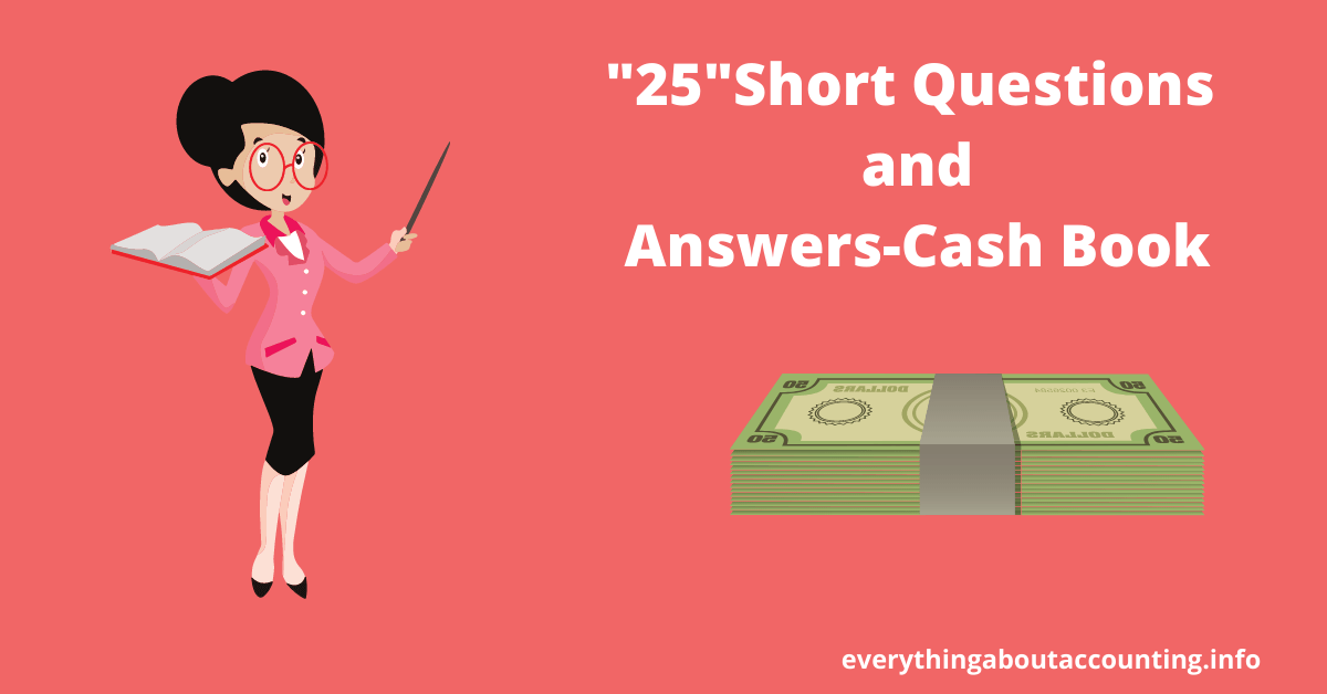 Short Questions and Answers-Cash Book