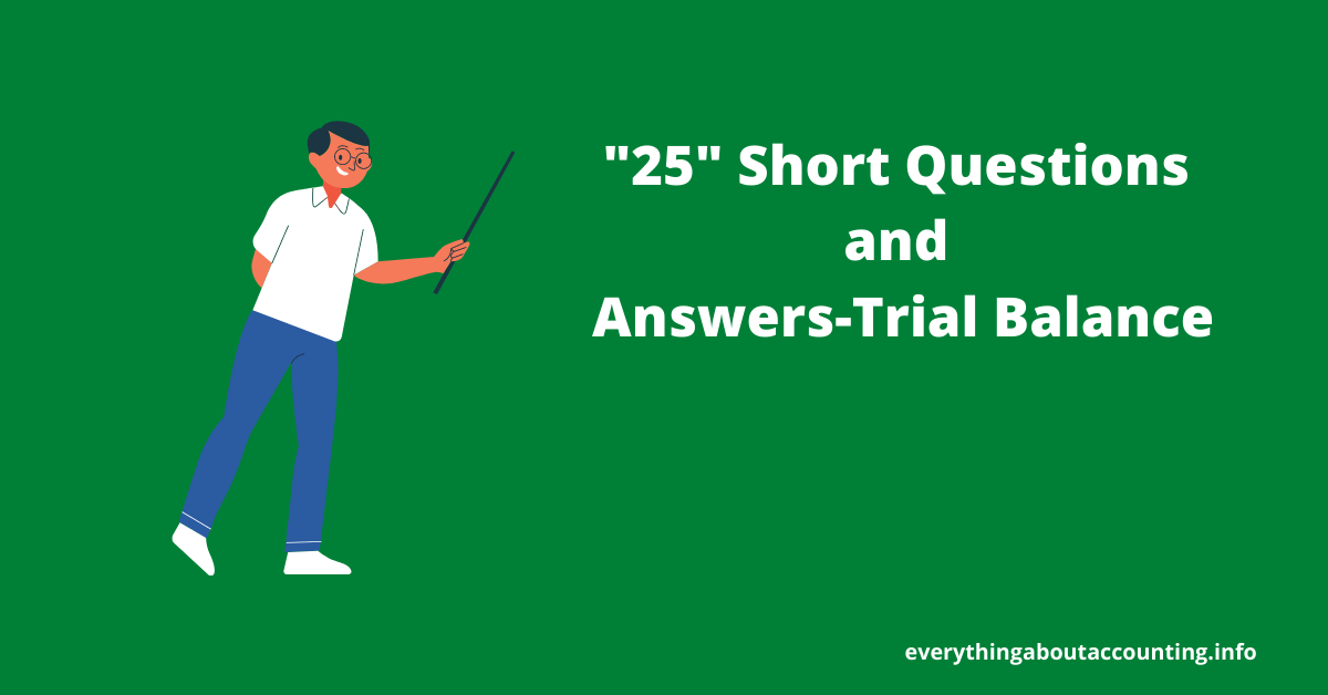 Short Questions and Answers-Trial Balance
