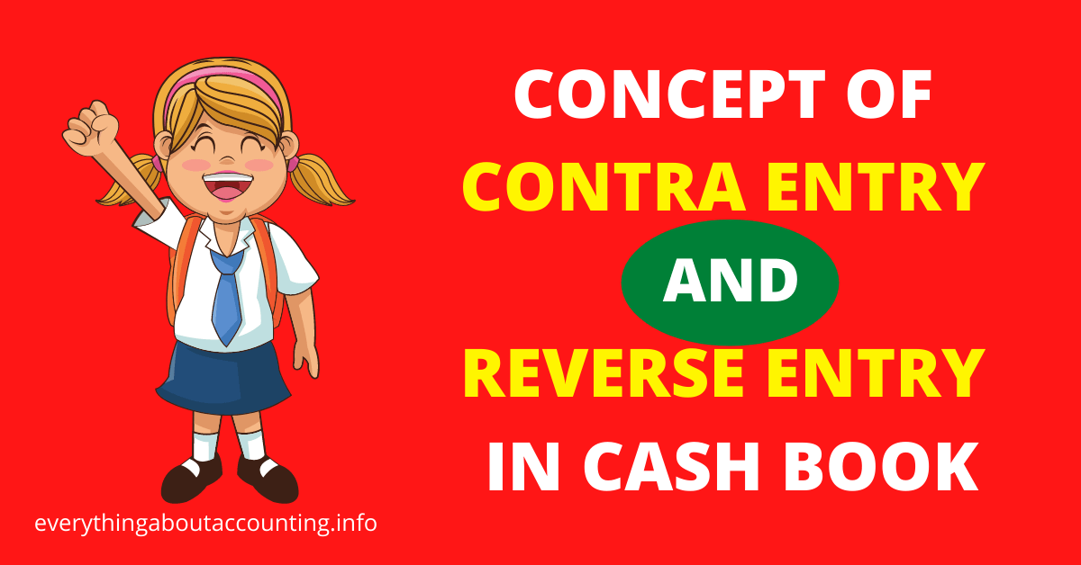 CONCEPT OF CONTRA ENTRY AND REVERSE ENTRY IN CASH BOOK