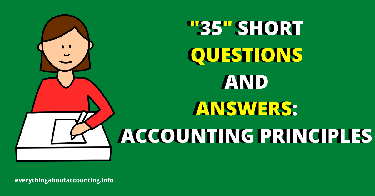 Short Questions and Answers-Accounting Principles