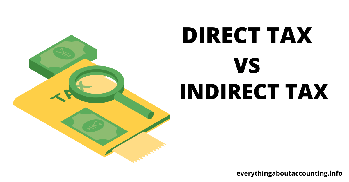 Direct Tax vs. Indirect Tax-What you need to know