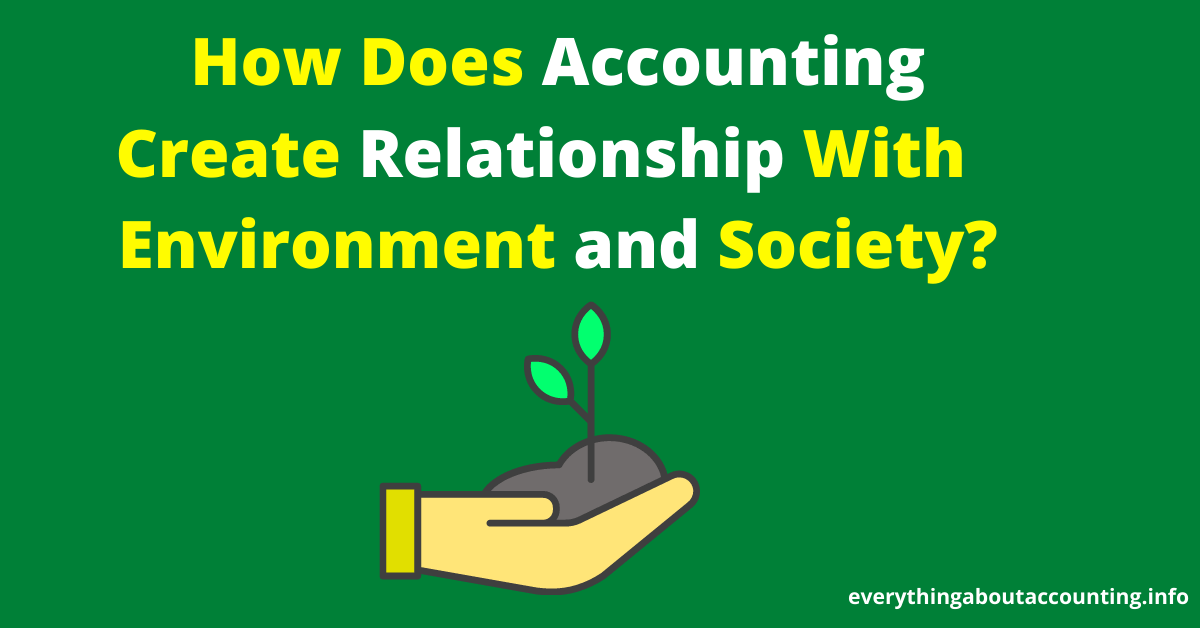 How Does Accounting Create Relationship with Environment and Society