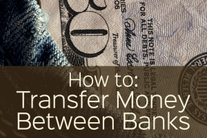 Do you need to transfer money between banks? Here are four easy options to consider to make it simple.