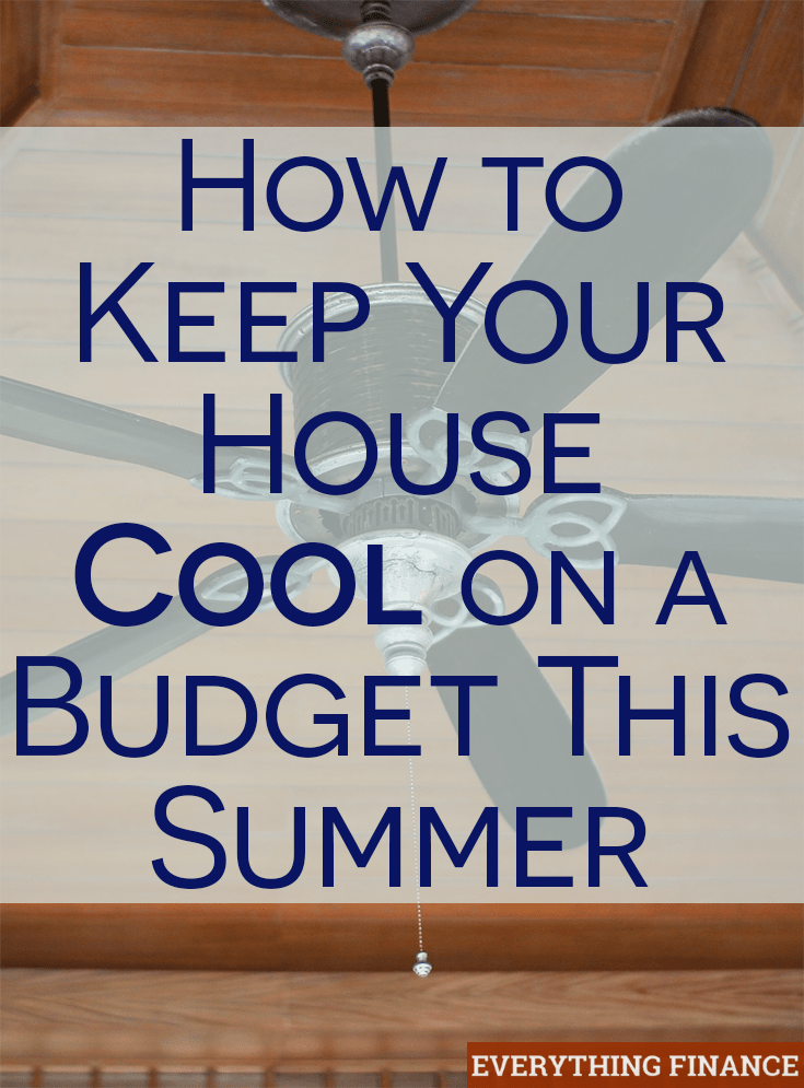 How To Keep Your House Cool On A Budget This Summer