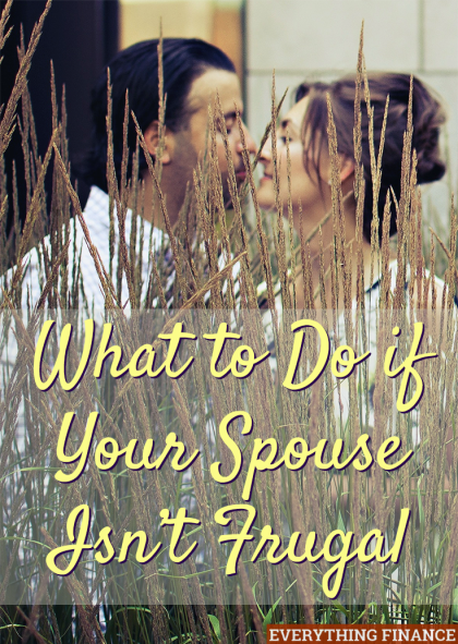 What should you do if you like to save but your spouse likes to spend? Follow these tips about what to do if your spouse isn't frugal for financial success.