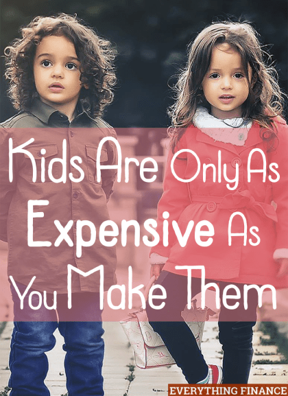 Many people think kids are a financial burden, but kids are only as expensive as you make them. They don't need a bunch of stuff- you can focus on less.