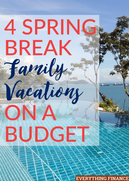 Spring Break Family Vacations On A Budget - Budget vacations