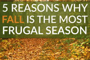 Need a financial break after spending money during the summer? Good thing fall is the most frugal season - here are 5 ways to give your wallet a rest!