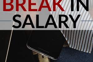 There are many reasons why you might experience a temporary break in salary. If this happens to you, here are some things you should do to handle it.