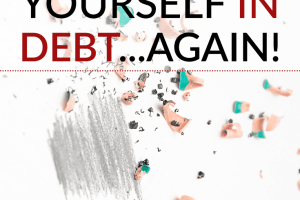 Becoming debt free doesn't mean you'll always stay that way. Here's what you need to do if you find yourself back in debt again.