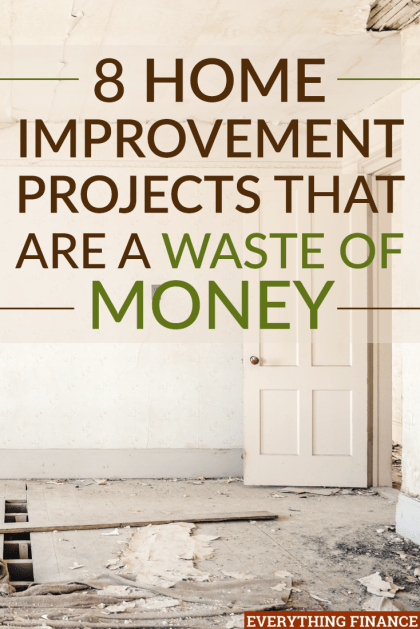 8 Home Improvement Projects That Are A Waste Of Money
