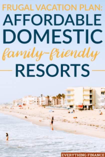 If you're interested in planning a domestic family vacation this year, consider these budget-friendly resort options for a frugal vacation.