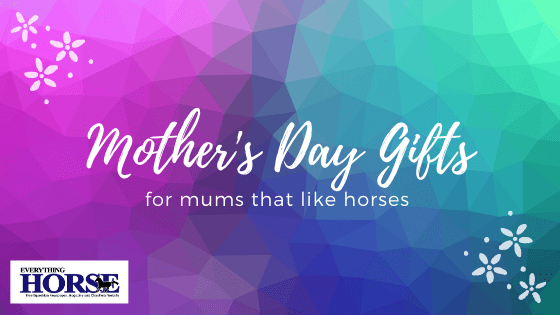 Mother's Day Gifts for Mums that like horses