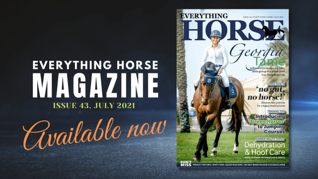 Everything Horse Magazine, July 2021 Issue 43 available now