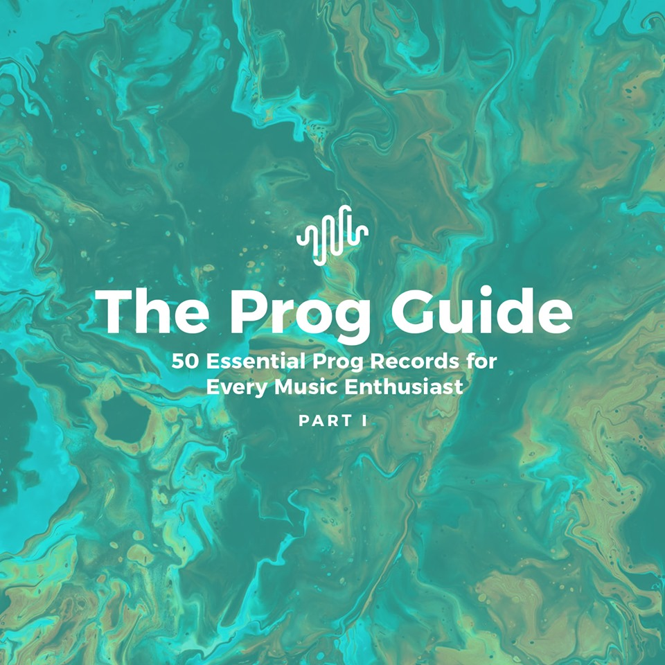 The Prog Guide: 50 Essential Prog Records For Every Music