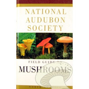 National Audubon Society Field Guide to Mushrooms by Gary H. Lincoff