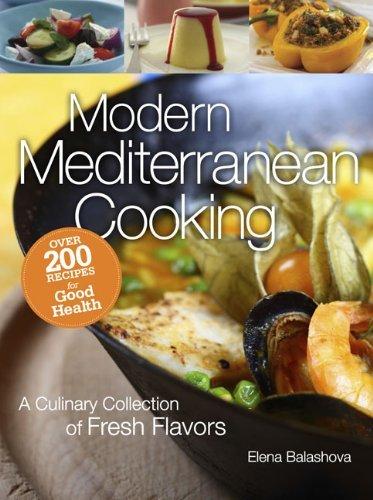 Modern Mediterranean Cooking, by Elena Balashova