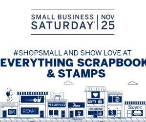 Small Business Saturday - Special Event @ Everything Scrapbook & Stamps | Lake Worth | Florida | United States