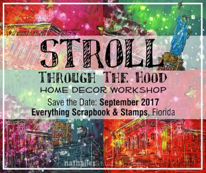 Stroll through the Hood With Nathalie Kalbach @ everything scrapbook & stamps | Lake Worth | Florida | United States