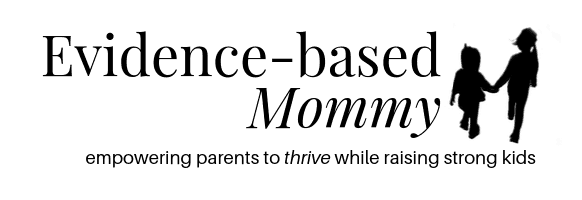 Evidence-based mommy