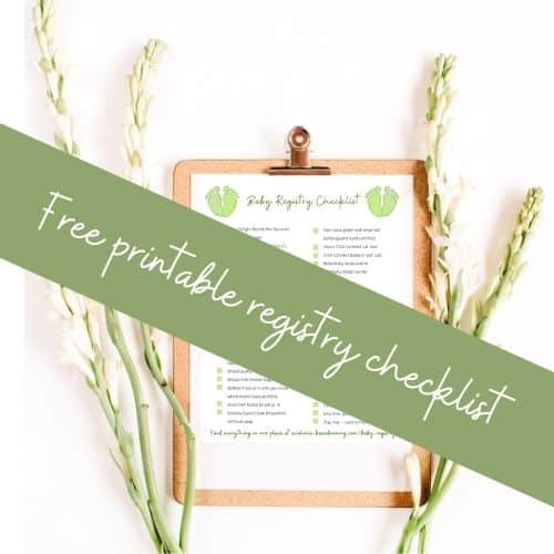 Click here to get your free printable baby registry checklist
