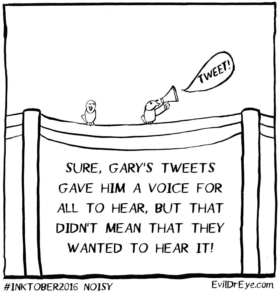 #Inktober2016 – Noisy