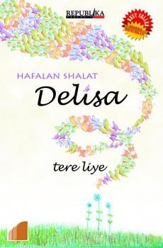Review Buku Hafalan Shalat Delisa; Khusyuk-Fokus Dalam Sesuatu Perkara (1/2)