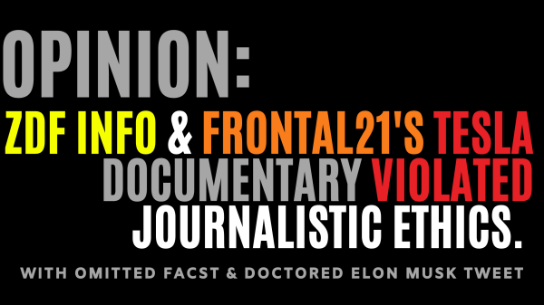 Opinion_ ZDF Info & Frontal21's Tesla Documentary Violated Journalistic Ethics. (2)