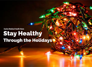 12 Tips to Stay Healthy through the Holidays