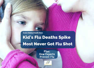 Flu Deaths Spike in Children: Most Never Had Flu Shot