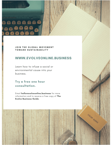 Email hello@evolveonline.business to receive a free copy of the business guide: Evolve: Changing the Purpose of Business. Try a free one-hour consultation. Join the global movement toward sustainability.