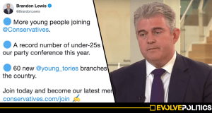 """Tory Chairman Brandon Lewis humiliates himself after claiming """"big increase"""" in young people joining the Tories"""